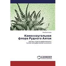 Kamennougol'naya flora Rudnogo Altaya: sostav, stratigraficheskoe i paleogeograficheskoe znachenie