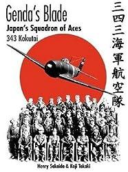 Genda's Blade: 343 Kokutai - Japan's Squadron of Aces (Air War Classics)