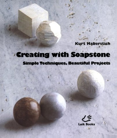 Creating with Soapstone: Simple Techniques, Beautiful Projects (Jewelry Crafts)