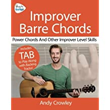 Andy Guitar Improver Barre Chords: Barre Chords, Power Chords and other Improver to Intermediate Level Guitar Techniques