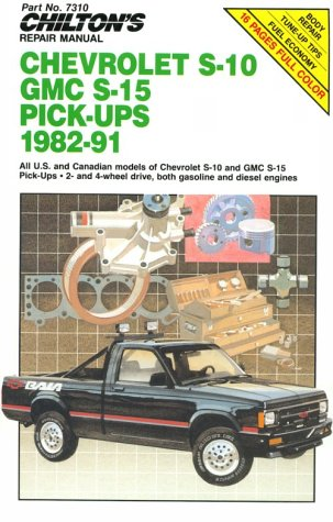 Chilton's Repair Manual: Chevy S-10 Gmc S-15 Pick-Ups, 1982-91