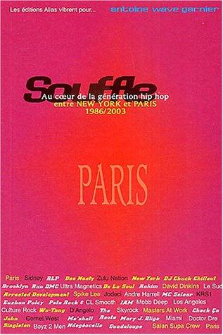 Souffle, au coeur de la génération hip-hop, entre New York et Paris, tome 2 : Paris 1996-2003