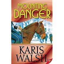 [ Mounting Danger ] By Walsh, Karis (Author) [ Oct - 2013 ] [ Paperback ]