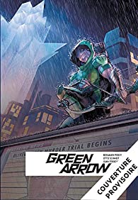 Green Arrow, tome 6 : Pertes et profits par Juan Ferreyra