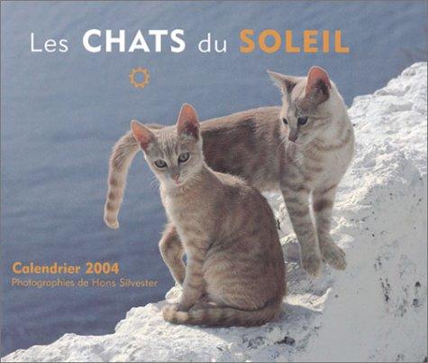 Calendrier 2004 : Les Chats du soleil par Hans Silvester