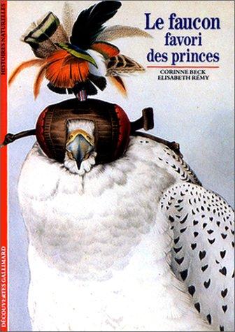 Le Faucon : Favori des princes