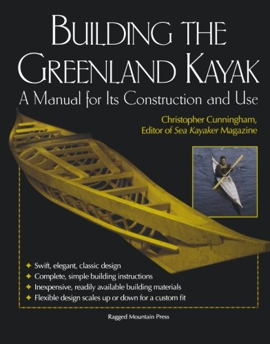 Building the Greenland Kayak: A Manual for Its Construction and Use por Christopher Cunningham