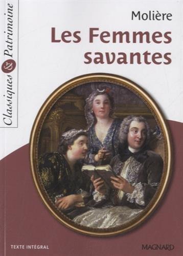 Les femmes savantes : Texte intégral par Molière, Michèle Sendre-Haïdar, Christine Girodias-Majeune