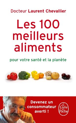 Les 100 meilleurs aliments pour votre sant et la plante