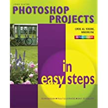 Photoshop Projects In Easy Steps (In Easy Steps Series)