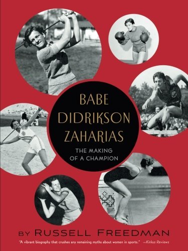 Babe Didrikson Zaharias: The Making of a Champion by Russell Freedman (2014-01-07)