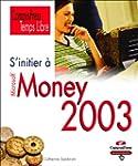 S'initier � Money 2003