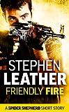 Friendly Fire (Dan Shepherd series) by Stephen Leather