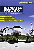 Il pilota privato. Guida teorico-pratica. Conforme norme EASA. Con Contenuto digitale per accesso on line