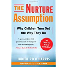 The Nurture Assumption: Why Children Turn Out the Way They Do, Revised and Updated.