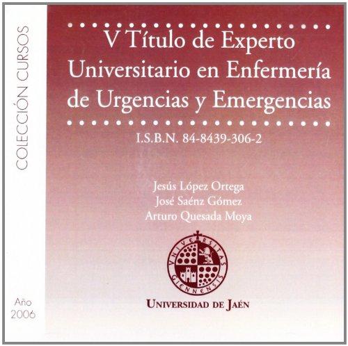 V Título De Experto Universitario En Enfermería De Urgencias Y Emergencias (CD Cursos) por Jesús López Ortega