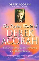 The Psychic World Of Derek Acorah: Develop your hidden powers: Discover How to Develop Your Hidden Powers