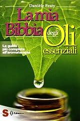 Idea Regalo - La mia bibbia degli oli essenziali. La guida più completa all'aromaterapia