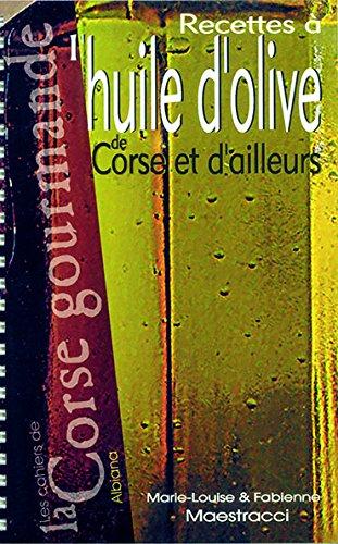 Recettes  l'huile d'olive de Corse et d'ailleurs