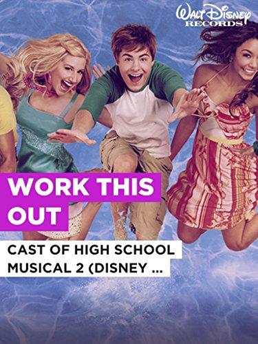 """Work This Out im Stil von """"Cast of High School Musical 2 (Disney Original)"""""""