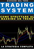 TRADING SYSTEM COMPLETO: Come Sfruttare Al Massimo Un Trend di Mercato