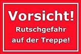 Schild – Vorsicht Rutschgefahr auf der Treppe – 15x20cm, 30x20cm und 45x30cm – Bohrlöcher Aufkleber Hartschaum Aluverbund -S00200D