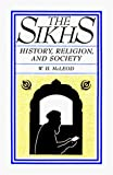 The Sikhs History Rel Soc (American Lectures on the History of Religions)