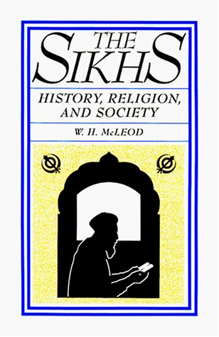 The Sikhs: History, Religion, and Society (American Lectures on the History of Religions) por W.H. McLeod