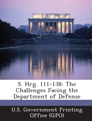 S. Hrg. 111-138: The Challenges Facing the Department of Defense