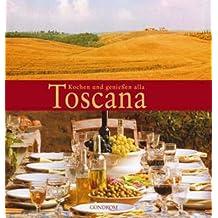 Kochen und genießen alla Toscana