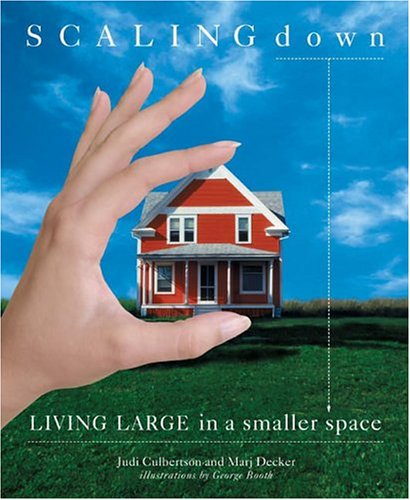 Scaling Down : Living Large in a Smaller Space by Marj Decker (2005-03-02)