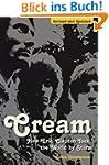 Cream: How Eric Clapton Took the Worl...