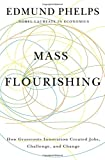 Mass Flourishing – How Grassroots Innovation Created Jobs, Challenge, and Change