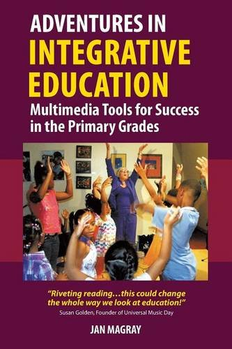 Adventures in Integrative Education: Multimedia Tools for Success in the Primary Grades