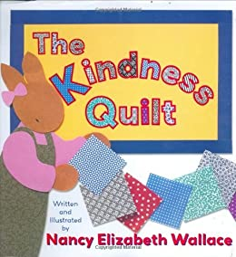 The Kindness Quilt by [Wallace, Nancy Elizabeth]