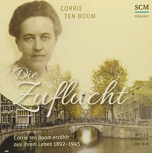 Die Zuflucht - Hörbuch (MP3): Corrie ten Boom erzählt aus ihrem Leben 1892-1945