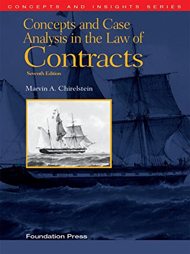 Chirelstein's Concepts and Case Analysis in the Law of Contracts, 7th (Concepts and Insights Series)