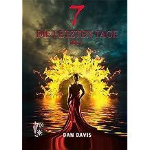 7 - Die letzten Tage: Teil 1