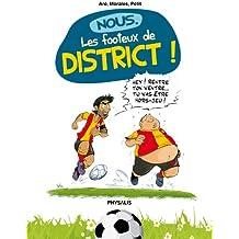Nous, les footeux de district !