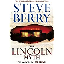 The Lincoln Myth (Cotton Malone 9) by Steve Berry (2014-07-03)