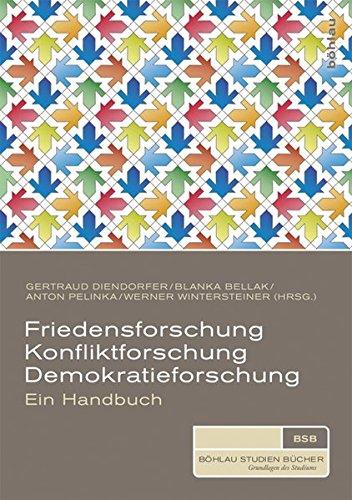Friedensforschung, Konfliktforschung, Demokratieforschung (Böhlau Studienbücher)