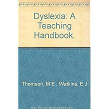 Dyslexia: A Teaching Handbook.