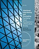 Intentional Interviewing and Counseling: Facilitating Client Development in a Multicultural Society (International Edition)