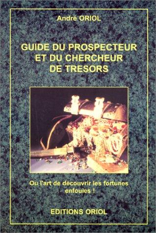 Tresors Histoire Prospections - Guide du prospecteur et du chercheur de