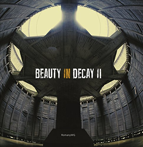 Beauty in Decay II: Urbex: Urbex (Carpet Bombing Culture)