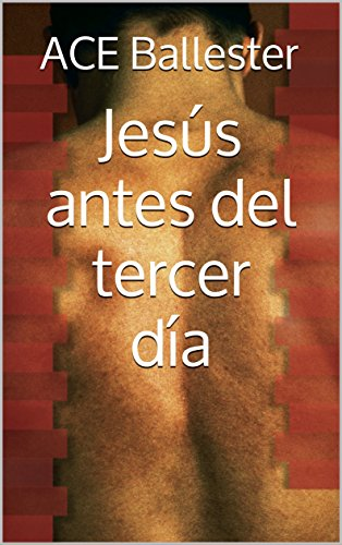 Jesús antes del tercer día
