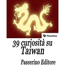 39 curiosità su Taiwan