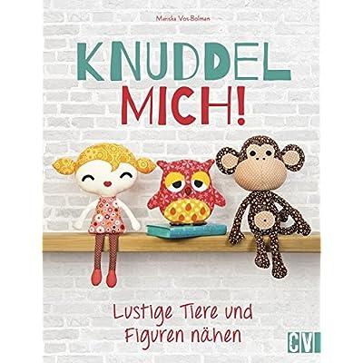 PDF] Knuddel mich!: Lustige Tiere und Figuren nähen KOSTENLOS ...