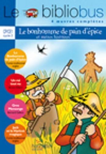 Le Bibliobus n° 20 CP/CE1 Parcours de lecture de 4 oeuvres : Le Bonhomme de pain d'épice ; Un roi tout nu ; Gros Mensonge ; Jack et le Haricot magique