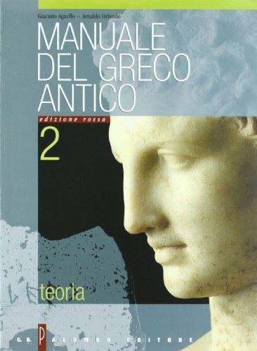 Manuale del greco antico. Ediz. rossa modulare. Per il Liceo classico: 2